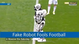 Fake Robot Fools Football Audience in Russia | Meanwhile in Russia - The Moscow Times