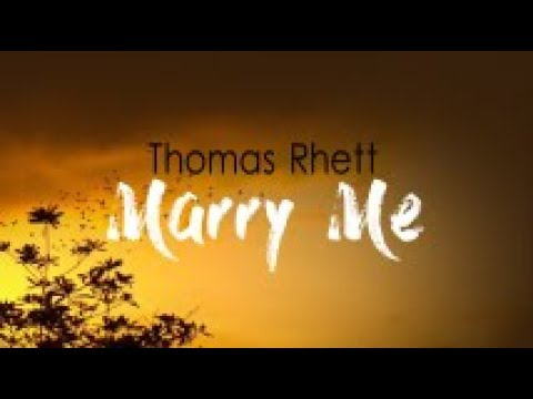 Thomas Rhett - Marry Me (Lyrics)