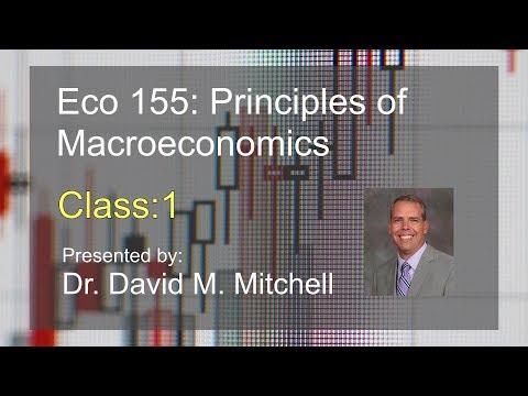 Eco 155: Principles of Macroeconomics Class 1