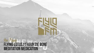 Flying lotus ft Krayzie Bone - Meditation Medication (Flylo FM)