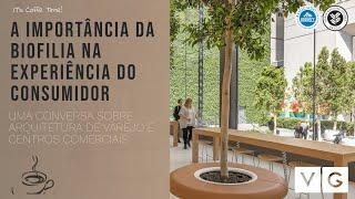A IMPORTÂNCIA DA BIOFILIA NA EXPERIÊNCIA DO CONSUMIDOR - Centros Comerciais - Vertical Garden