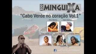 Don Minguixa - Cabo Verde no coração Vol.1