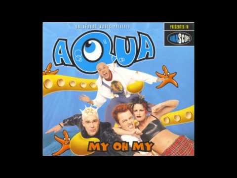 Aqua - My Oh My (Cloud Seven's Happy Mix)