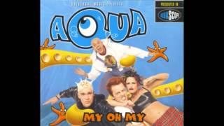 Aqua - My Oh My (Cloud Seven's Happy Mix)