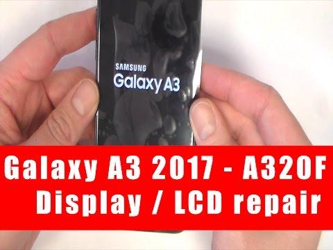 Let´s repair - Samsung Galaxy A3 2017 A320F Display repair wechslen LCD tausch