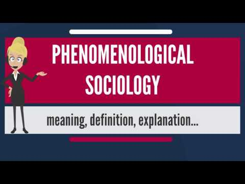 What is PHENOMENOLOGICAL SOCIOLOGY? What does PHENOMENOLOGICAL SOCIETY mean?