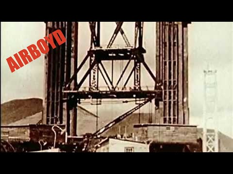 Building The Golden Gate Bridge (1930's)