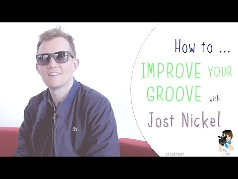 Jost Nickel about how to improve your groove