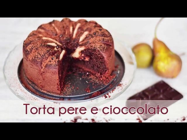 Torta Pere e Cioccolato Soffice e Veloce