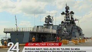 24 Oras: Russian Navy, nag-alok ng tulong sa mga sundalong pinoy sa training man o kagamitan