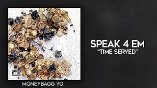 Moneybagg Yo - Speak 4 Em (Time Served)