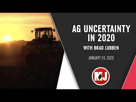 Ag Uncertainty in 2020 | Brad Lubben | January 24, 2020
