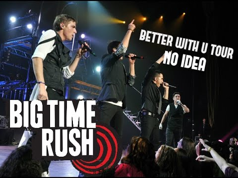 Big Time Rush No Idea Better With U Tour 2012 Youtube