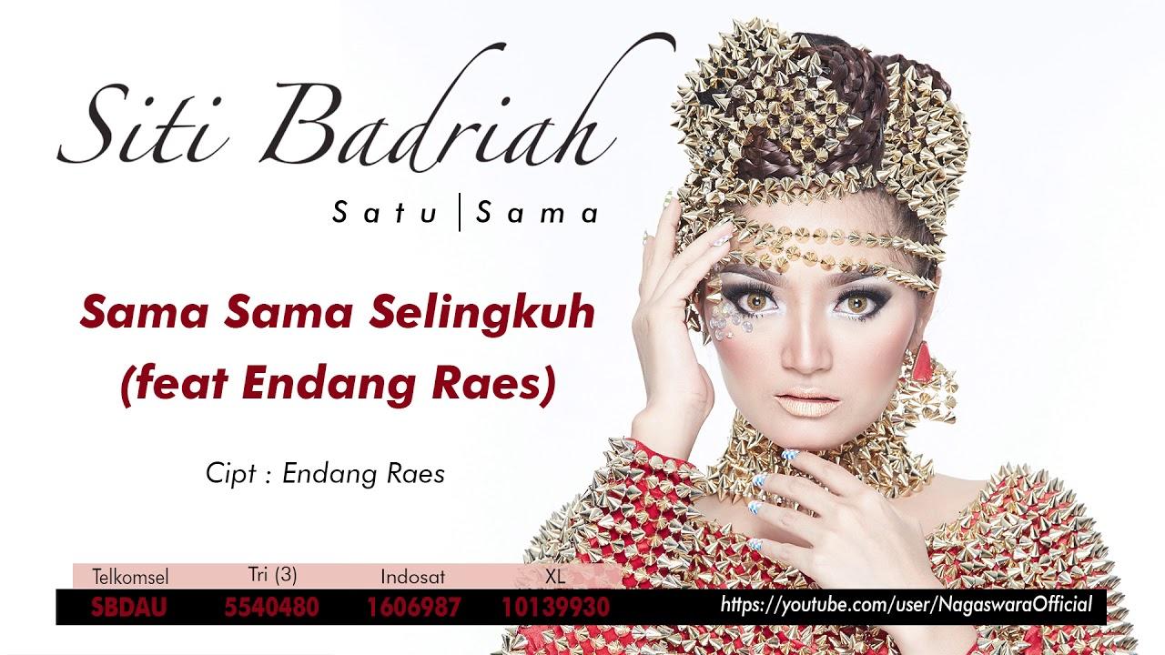 Siti Badriah - Sama Sama Selingkuh ft. Endang Raes (Audio Video)