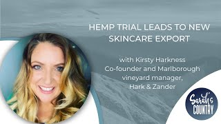 """Hemp trial leads to new skincare export"" with Kirsty Harkness"