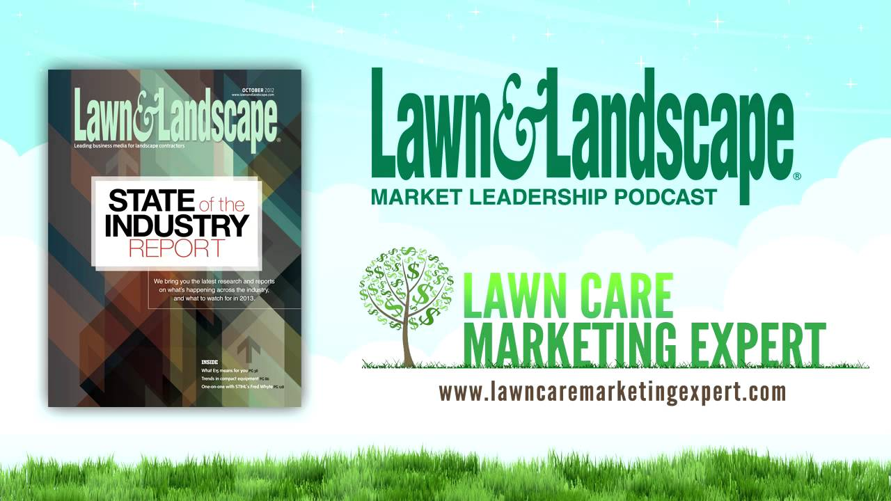 Lawn & Landscape Magazine Podcast with Lawn Care Marketing Expert - Lawn & Landscape Magazine Podcast With Lawn Care Marketing Expert
