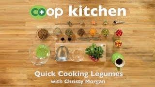 Quick Cooking Legumes: Co+op Kitchen