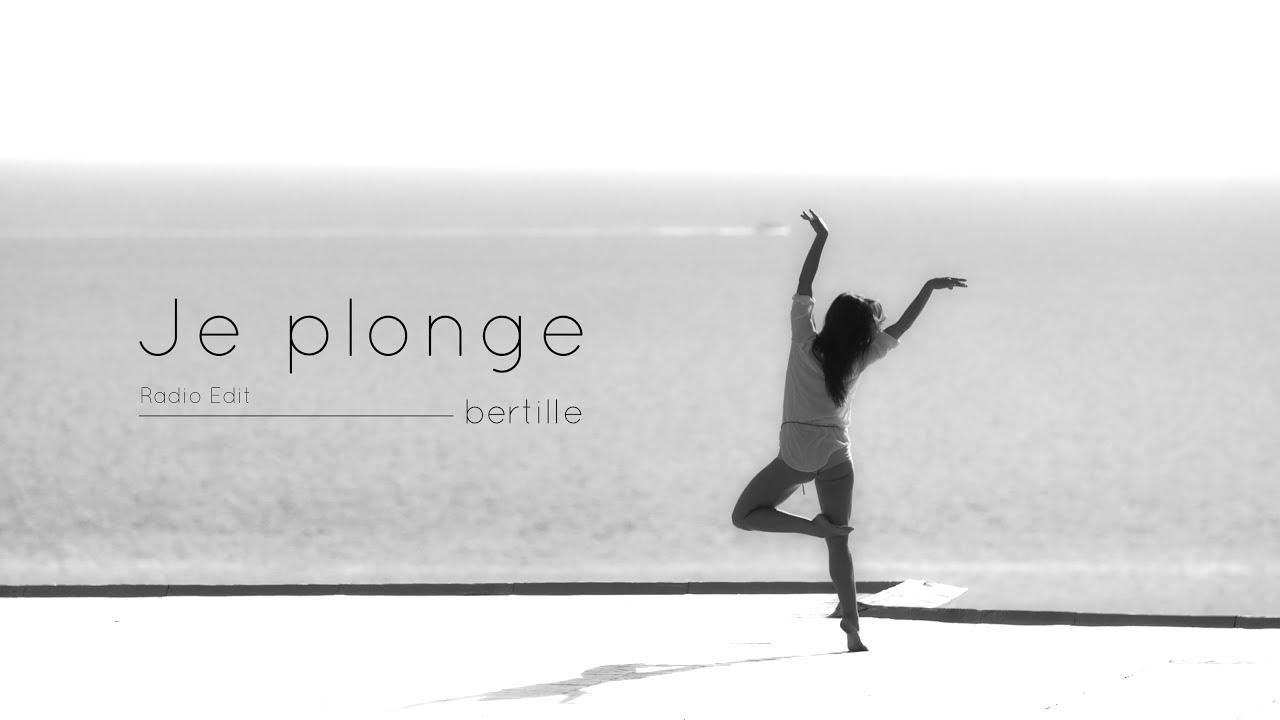 bertille - Je plonge [Clip Officiel] // Radio Edit