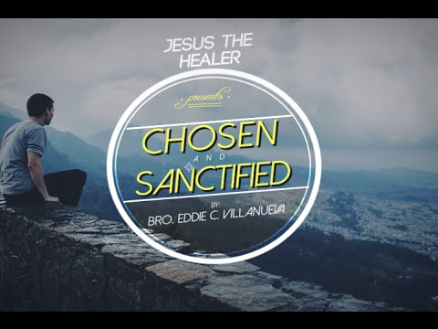 Chosen and Sanctified