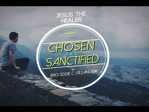 Chosen and Sanctified