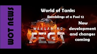 Ramblings of a Fool, Eps 12 - new match making; tanks; arty changes and stuff from Wargaming Fest