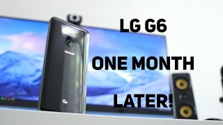 lg g6 review 1 month later