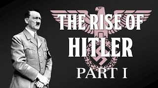 Adolf Hitler39;s Rise to Power (Part I  18891921)