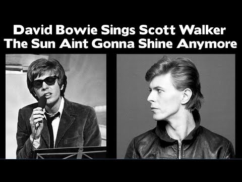 DAVID BOWIE SINGS SCOTT WALKER - The Sun Aint Gonna Shine Anymore