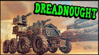 Crossout - The DREADNOUGHT! Massive Beast! (Crossout Gameplay)