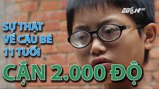 (VTC14)_Sự thật về cậu bé 11 tuổi cận 2.000 độ ở Trung Quốc