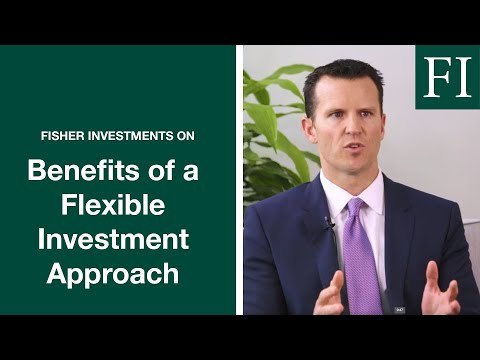 Benefits Of A Flexible Investment Approach | Bill Glaser | Fisher Investments [NEW]