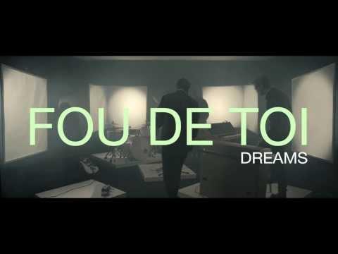 Fou De Toi - Dreams