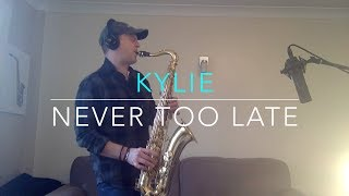 Kylie - Never Too Late (saxophone)