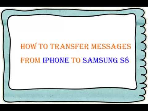 how to transfer text messages from iphone to iphone how to transfer messages from iphone to samsung s8 2284