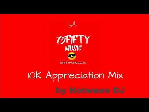 A 75Fifty Music 10K Appreciation Mix (by Kotwane DJ)