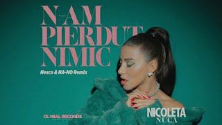 Nicoleta Nuca - N-am Pierdut Nimic Nesco & NA-NO Remix