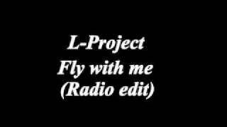 L-Project - Fly with me (Radio edit)