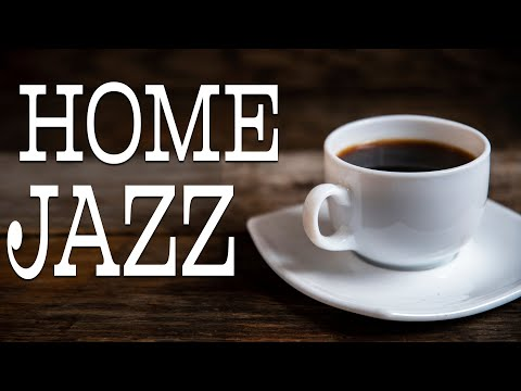 Home Jazz Music - Relaxing Coffee Bossa Jazz Playlist for Morning, Work, Study at Home