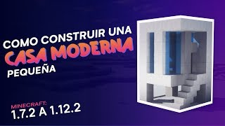 Como Construir una Casa Moderna Pequeña | Tuttorial de  Minecraft - 1.7.2 -1.12.2