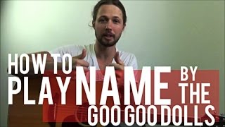 Name - Goo Goo Dolls - Guitar Lesson - Tutorial