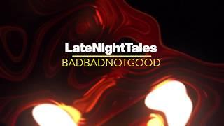 Admas - Anchi Bale Game (Late Night Tales: BadBadNotGood)