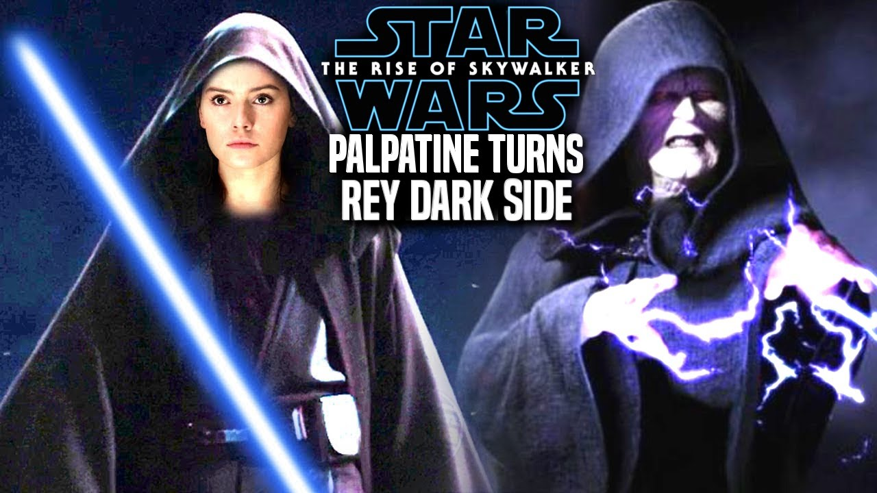 Palpatine Turns Rey To Dark Side In The Rise Of Skywalker Leaked Hints Star Wars Episode 9 Youtube
