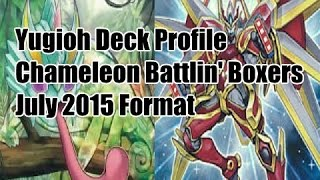 Yugioh Deck Profile  Chameleon Battlin' Boxers July 2015 Format