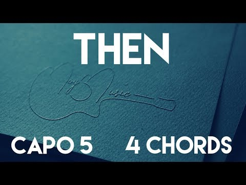 How To Play Then By Anne Marie | Capo 5 (4 Chords) Guitar Lesson
