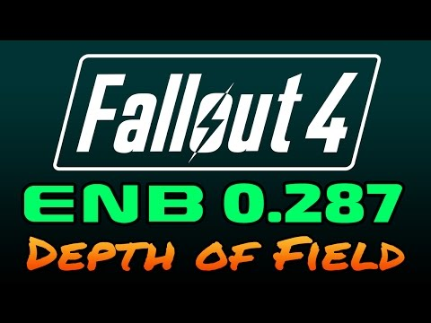 Fallout 4 - ENB 0.287 - Depth of Field Overview & Setup
