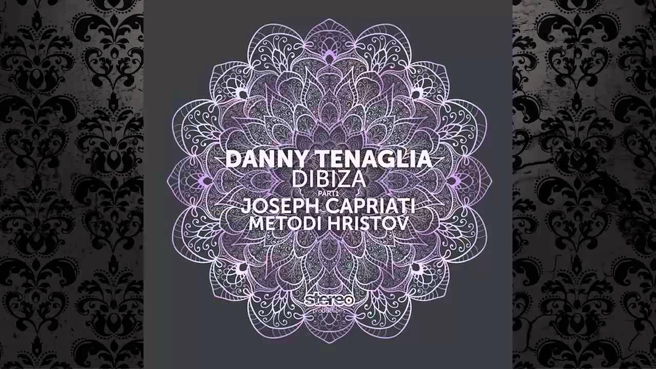 Download Danny Tenaglia - Dibiza (Joseph Capriati Remix) [STEREO PRODUCTIONS]