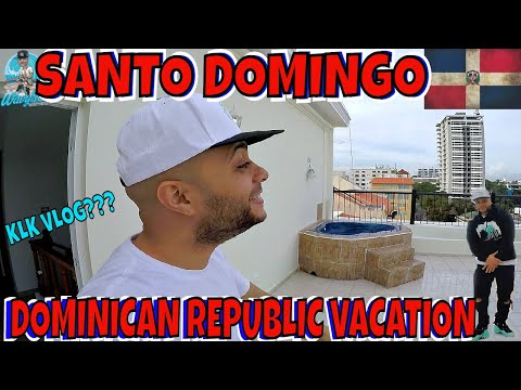 SANTO DOMINGO 2018 | DOMINICAN REPUBLIC VACATION