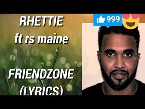 Rhettie ft RS Maine - Friendzone (LYRICS)