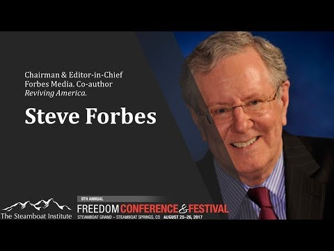 Steve Forbes Steamboat Institute Freedom Conference Keynote Address