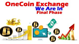 The Digital Currency OneCoin Crypto-Market Exchange Launching Soon